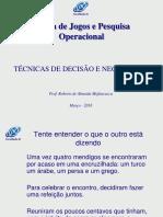 Aula 03 - Teoria de Jogos e Pesquisa Operacional (Decisão e Negociação)