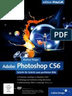 Adobe Photoshop CS6 - Schritt für Schritt zum perfekten Bild