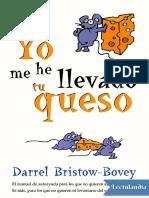Yo me he llevado tu queso - Darrel BristowBovey.pdf