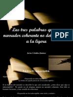 Javier Ceballos Jiménez - Las Tres Palabras Que Un Narrador Coherente No Debería Usar a La Ligera