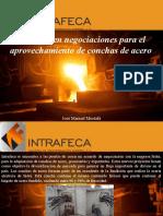 José Manuel Mustafá - Intrafeca en Negociaciones Para El Aprovechamiento de Conchas de Acero