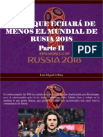 Luis Miguel Urbina - Los 11 Que Echará de Menos El Mundial de Rusia 2018, Parte II