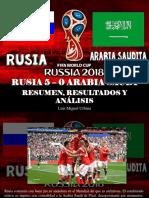 Luis Miguel Urbina - Rusia 5 – 0 Arabia Saudí, Resumen, Resultados y Análisis
