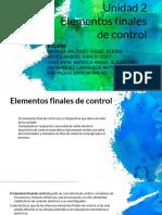 Unidad 2 Elementos Finales de Control