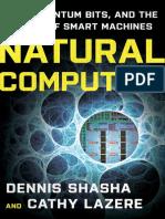 Dennis E. Shasha, Cathy Lazere - Natural Computing_ DNA, Quantum Bits, And the Future of Smart Machines (2010, W. W. Norton & Company)