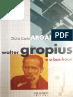 ArganGiulio Carlo Walter Gropius e Bauhaus