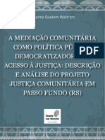A Mediação Comunitária Como Política Pública Democratizadora de Acesso à Justiça Descrição e Análise Do Projeto Justiça Comunitária Em Passo Fundo (Rs