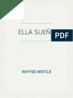 1. Ella Sueña (ESCRITO POR WHYSE MIXTLE)