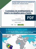 O Processo de Envelhecimento No Brasil e Os Desafios Para a Saude  Cristina Hoffmann