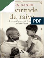 Virtude Da Raiva a e Outras Licoes Espirituais Do Meu Avo Mahatma Gandhi-9788543105376