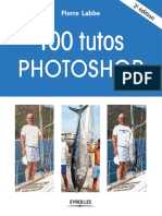100 Tutos Photoshop 2e Edition - Eyrolles