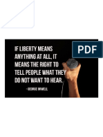If Liberty Means Anything at All, It Means the Right to Tell People What They Do Not Want to Hear. - George Orwell ...