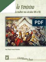 Visões Do Feminino _ a Medicna Da Mulher Nos Séculos XIX e XX - Ana Paula Vosne Martins