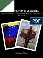 HISTORIA POLÍTICA DE VENEZUELA, Una mirada introspectiva a la  ralentización dosificada de la democracia en el  Siglo XX y XXI..pptx