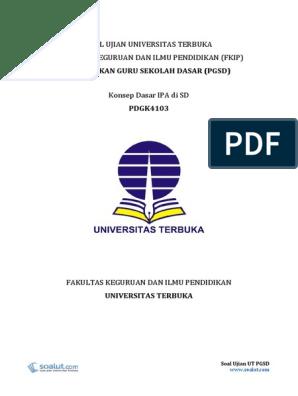 Soal Ujian Ut Pgsd Pdgk4103 Konsep Dasar Ipa Di Sd Disertai Dengan Kunci Jawaban Dan Pembahasan Soalnya