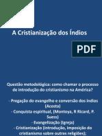 A Cristianização Dos Índios
