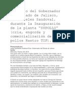"""Discurso Del Gobernador Del Estado de Jalisco, Aristóteles Sandoval, Durante La Inauguración de La Planta """"SUPOLLO"""" (Cría, Engorda y Comercialización de Pollos Rastro TIF)."""
