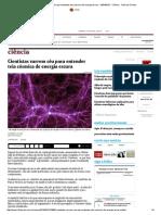 Cientistas Varrem Céu Para Entender Teia Cósmica de Energia Escura - 24-04-2016 - Ciência - Folha de S