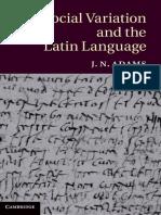 Adams_Social Variation and the Latin Language_2013