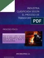 Industria Clasificada Según El Proceso de Transformación