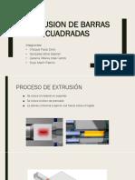 Extrusion de Barras Cuadradas