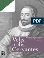Velis Nolis... Cervantes