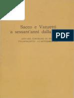 Sacco e Vanzetti a Sessant'Anni Dalla Morte. Atti Del Convegno Di Studi.