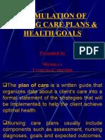 Formulation of Nursing Care Plans & Health Goals