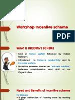 Workshop Incentive Scheme
