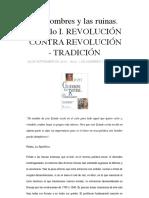 Los hombres y las ruinas. Capítulo I. REVOLUCIÓN – CONTRA REVOLUCIÓN - TRADICIÓN