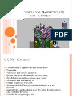 Concentrador Magnético GX 300 - Gaustec