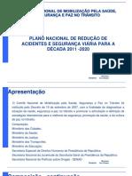 Plano Nacional Redução Acidentes e Segurança Viária.ppt