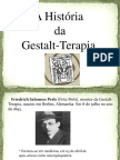 A História Da Gestalt-Terapia