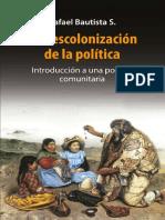Rafael Bautista S. - La descolonización de la política.pdf