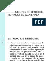 36865132-Instituciones-de-Derechos-Humanos-en-Guatemala.pptx