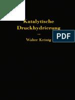 Dr. Walter Krönig (Auth.)-Die Katalytische Druckhydrierung Von Kohlen Teeren Und Mineralolen_ Das I.G.-verfahren Von Matthias Pier-Springer-Verlag Berlin Heidelberg (1950)