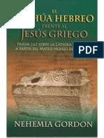 Nehemia Gordon El Yahshua Hebreo Frente Al Jesus Griego