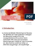 Allo-immunisation Foeto-maternelle Et Maladie Hémolytique Du Nouveau Né.