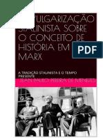 A Vulgarização Do Conceito de História Na Tradição Marxista