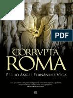 Fernandez Vega Pedro Angel. Corrvpta Roma. Una Historia de La Corrupción Romana.