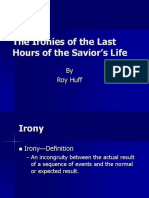 Ironies of the Last Hours of the Savior's Life