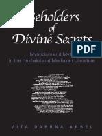 Arbel, Vita Daphna - Beholders of divine secrets_mysticism and myth in Hekhalot and Merkavah.pdf
