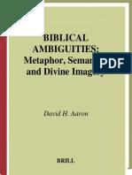 David_H._Aaron - Biblical_Ambiguities__Metaphor,_Semantics,_and_Divine_Imagery (2001).pdf