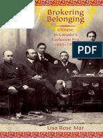 Lisa_Rose_Mar_Brokering_Belonging_Chinese_in_Canadas_Exclusion_Era,_1885-1945.pdf