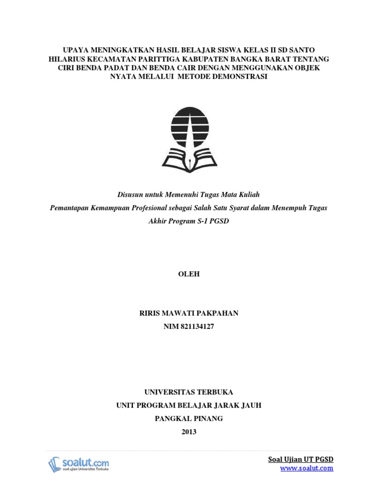 Contoh Laporan Pkp Ut Pgsd Ipa Ciri Benda Padat Dan Benda Cair Pemantaan Kemampuan Profesional Pdgk4560
