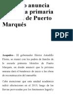 01-12-2017 Astudillo Anuncia La Escuela Primaria Morelos de Puerto Marqués.