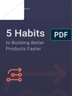 5 Habits to Building Better Products Faster