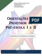 Orientações Professor Pré-escola I e II 2013