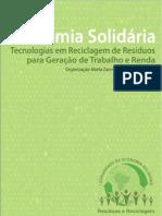 Economia Solidária - Tecnologias em Reciclagem de Resíduos para geração de Trabalho e Renda - Editora Claraluz (2009, p.197)