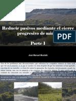 José Manuel Mustafá - Reducir pasivos mediante el cierre progresivo de minas, Parte I